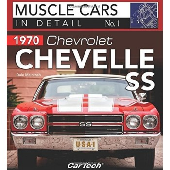 1970 Chevelle SS: In Detail No. 1 (Muscle Cars in Detail)