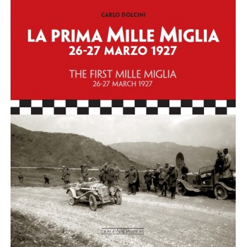 THE FIRST MILLE MIGLIA 26-27 March 1927