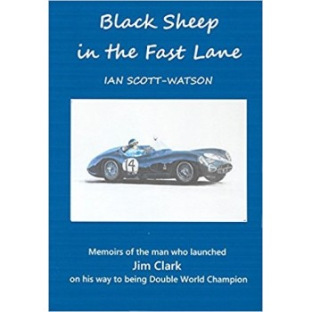Black Sheep in the Fast Lane: Memoirs of the Man Who Launched Jim Clark