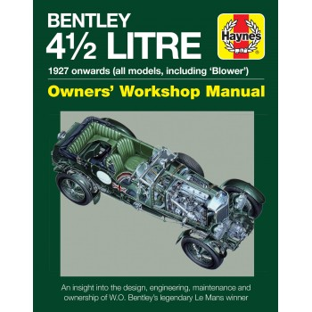 4.5-litre Bentley Owners' Workshop Manual 1927 onwards (all models)