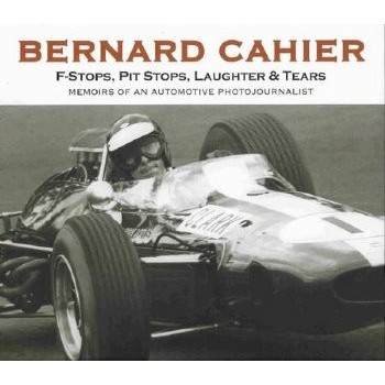 Bernard Cahier, F-Stops, Pit Stops, Laughter and Tears