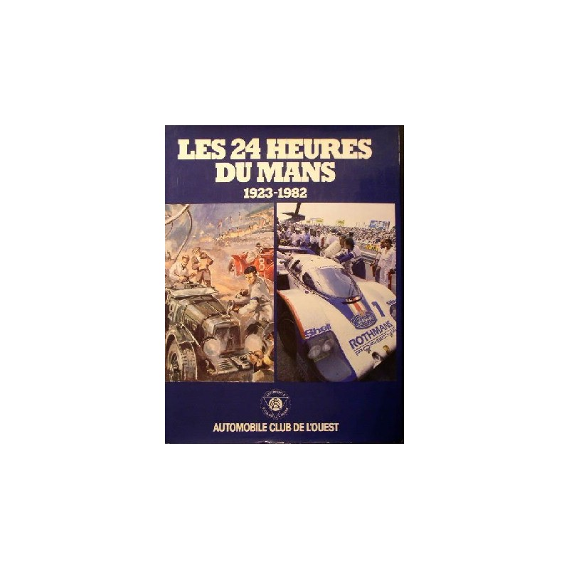 les 24 heures du mans 1923 1982 librairie motors mania. Black Bedroom Furniture Sets. Home Design Ideas