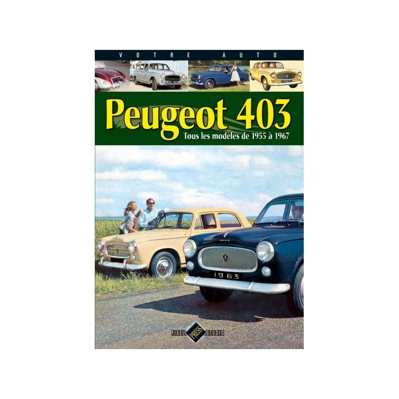 peugeot 403 tous les mod les de 1955 1967 librairie. Black Bedroom Furniture Sets. Home Design Ideas