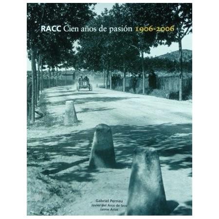 RACC (Real Automovil Club de Cataluna), Cien anos de pasion 1906-2006