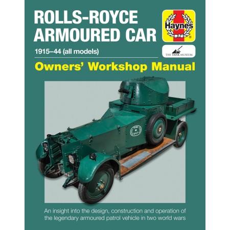 Rolls Royce Armoured Car 1915-1944 (Owners' Workshop Manual)