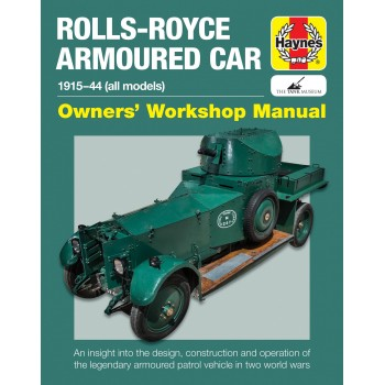 Rolls Royce Armoured Car 1915-1944 (Owners' Workshop Manual)
