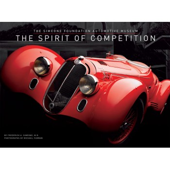 The Spirit of Competition The Simeone Foundation Automotive Museum