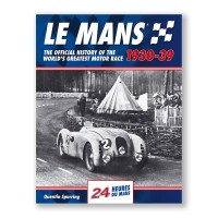 Le Mans 1930-39, The Official History of the World's Greatest Motor Race