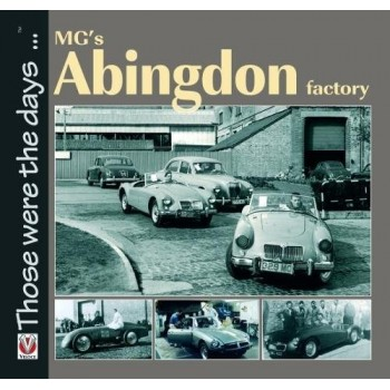 MG s Abingdon Factory (Those Were the Days...)