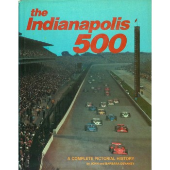 The Indianapolis 500, A complete pictorial history