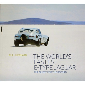 "The world's fastest E-type Jaguar"" by Phil Shepard"