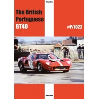 Ford GT40: The British Portuguese GT40 P/1022