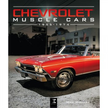 Chvrolet Muscle Cars 1955-1974
