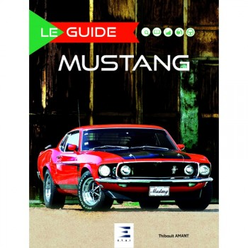 FORD MUSTANG le guide