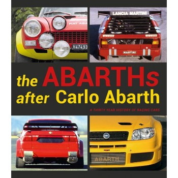 The Abarths after Carlo Abarth (3rd edition)