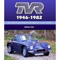 TVR - The Trevor Wilkinson and Martin Lilley Years 1946-82