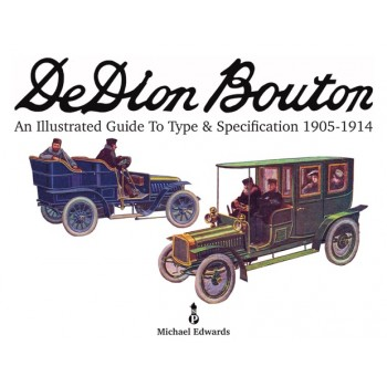 De Dion Bouton: An Illustrated Guide to Type & Specification 1905-1914