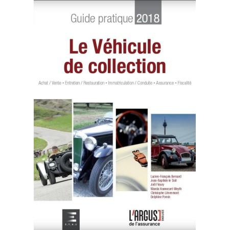 Le véhicule de collection, Guide pratique 2018