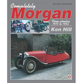 Completely Morgan: Three-Wheelers 1910 to 1952