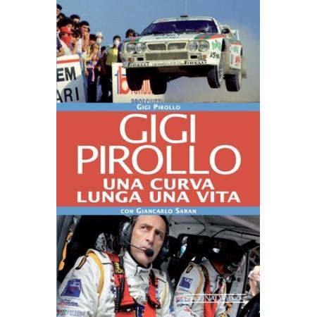 Gigi Pirollo, Una curva lunga una vita