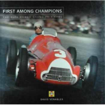 First Among Champions The Alfa Romeo Grand Prix Cars
