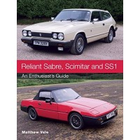 Reliant Sabre,Scimitar and SS1.(An Enthusiast's Guide)