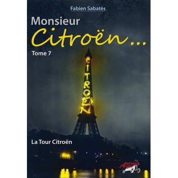 Monsieur Citroën...Tome 7: La Tour Citroën