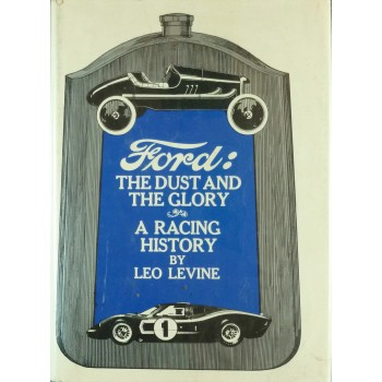 Ford: The dust and the glory A racing history