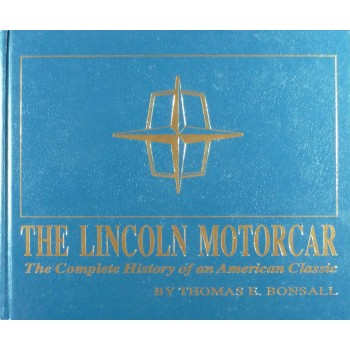 The Lincoln Motorcar The Complete History of an American Classic
