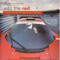 Into the red Twenty-two classic cars that shaped a century of motor sport