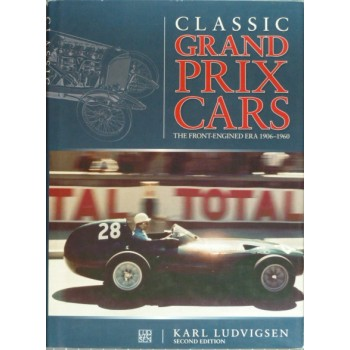Classic Grand Prix Cars The Front-Engined Era 1906-1960