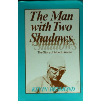 The Man With Two Shadows The Story of Alberto Ascari