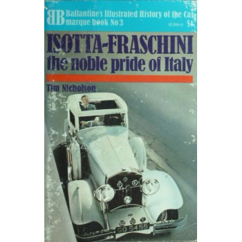 Isotta-Fraschini The Noble Pride of Italy