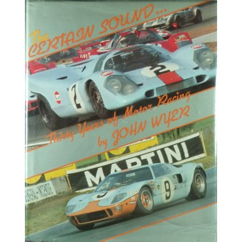 The Certain Sound ...Thirty Years of Motor Racing