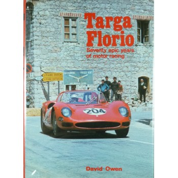 Targa Florio Seventy epic years of motor racing