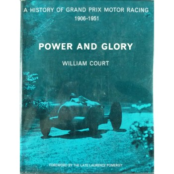 Power and Glory A History of Grand Prix Motor Racing vol. 1 1906/1951 & vol.2 1952-1973