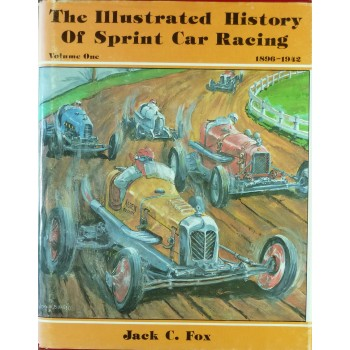 The illustrated History of Sprint Car Racing vol. 1 1896/1942