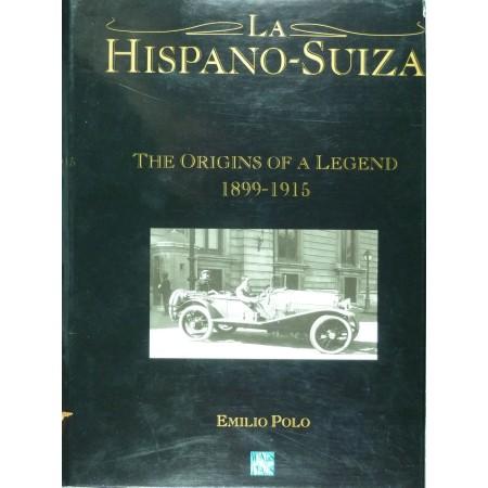 La Hispano-Suiza The Origins of a Legend 1899/1915