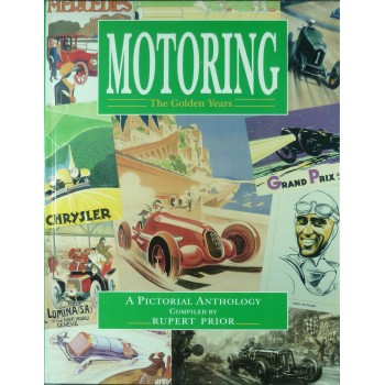 Motoring the golden Years A Pictorial Anthology
