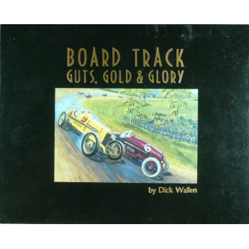 Board Track Guts, Gold and Glory
