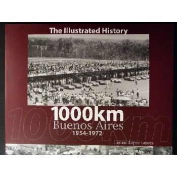 Buenos Aires 1000 km 1954-72 - The illustrated history