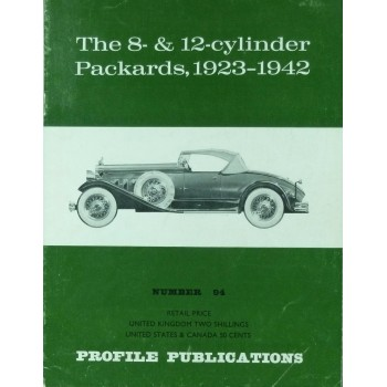 The 8- & 12-cylinder Packards, 1923-1942 (Profile N°94)