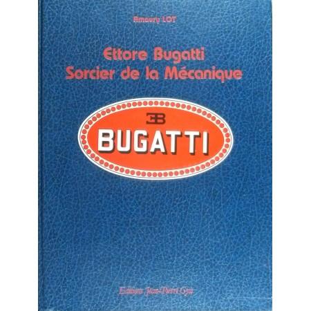 Ettore Bugatti sorcier de la mécanique