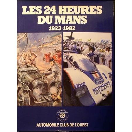 Les 24 heures du Mans 1923-1982 - Numéroté N°1/500