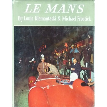Le Mans by Louis Klemantaski & Michael Frostick