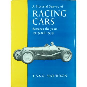 Racing Cars Between the years 1919 and 1939 A Pictorial survey