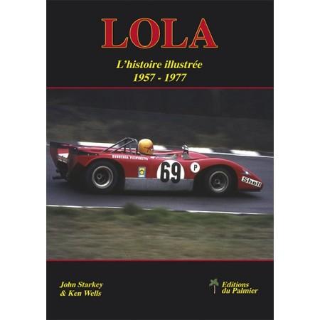 Lola - L'Histoire Illustrée 1957 à 1977 - French Edition