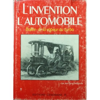 L'invention de l'automobile : Bollée : de la vapeur au turbo