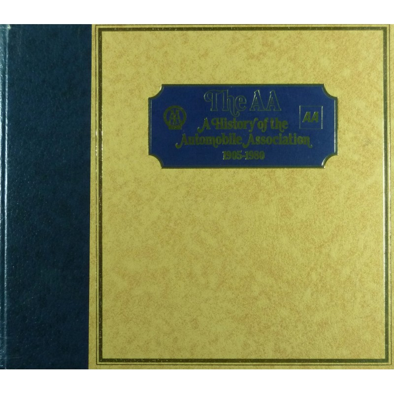 The AA A History of the Automobile Association 1905-1980