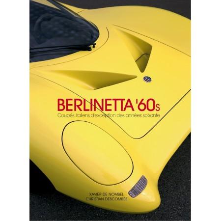 Berlinetta '60s Coupés d'exception italiens des années 60 - Edition française